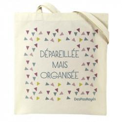 """Tote-bag """"Dépareillée mais organisée"""""""
